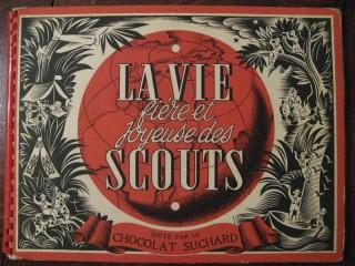 Album d'images Suchard : «La Vie fière et joyeuse des Scouts»